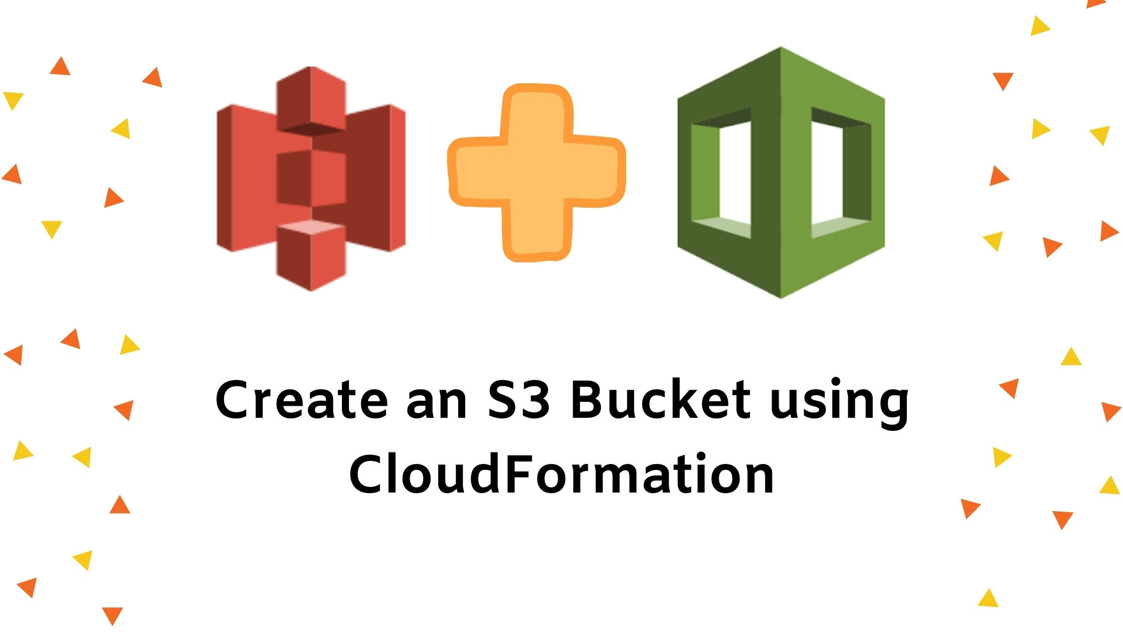Create an S3 Bucket using CloudFormation