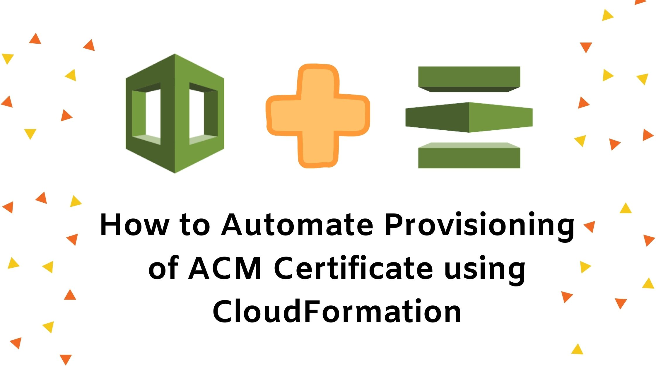 How to Automate Provisioning of ACM Certificate using CloudFormation