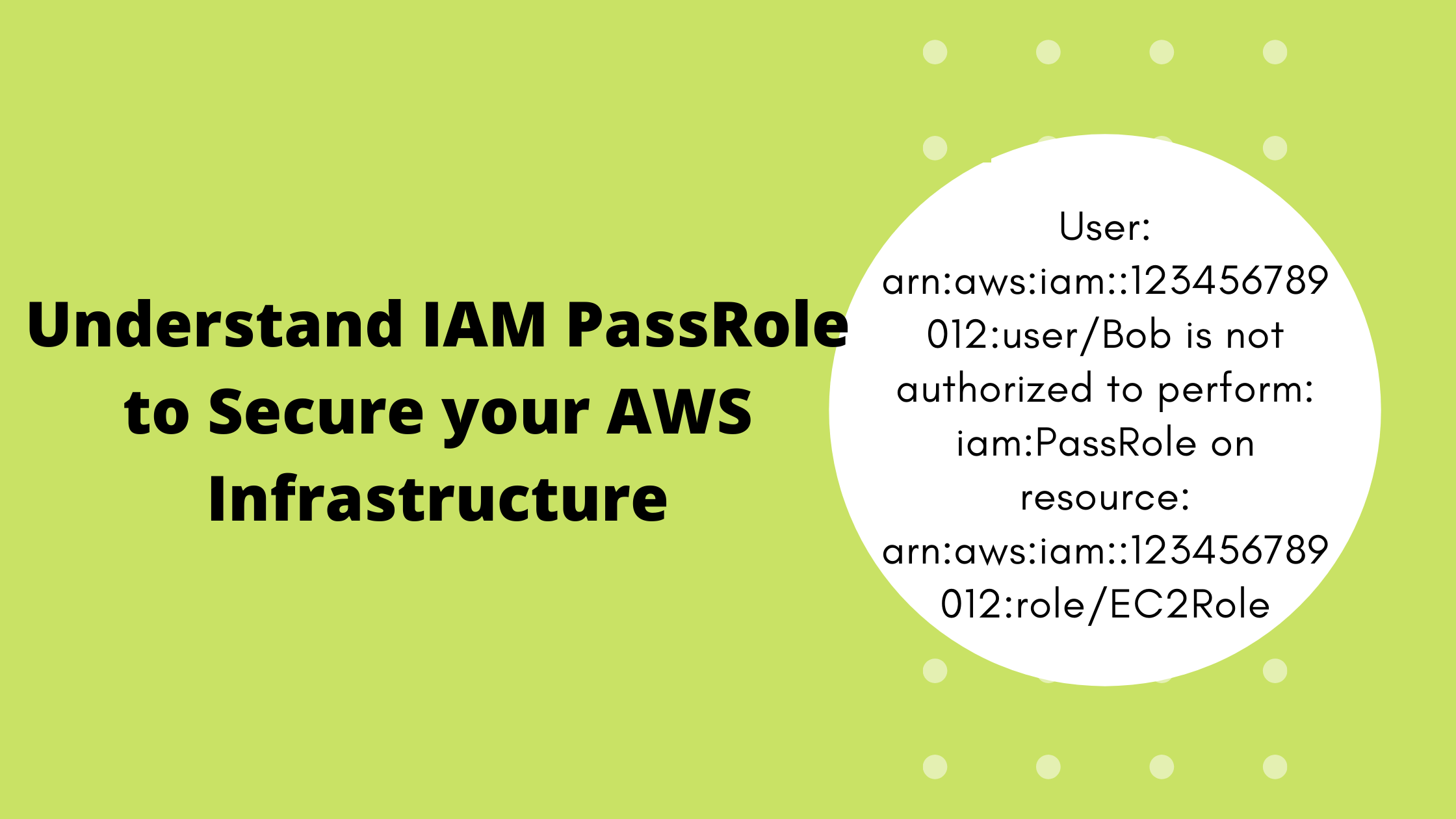 Understand IAM PassRole to Secure your AWS Infrastructure
