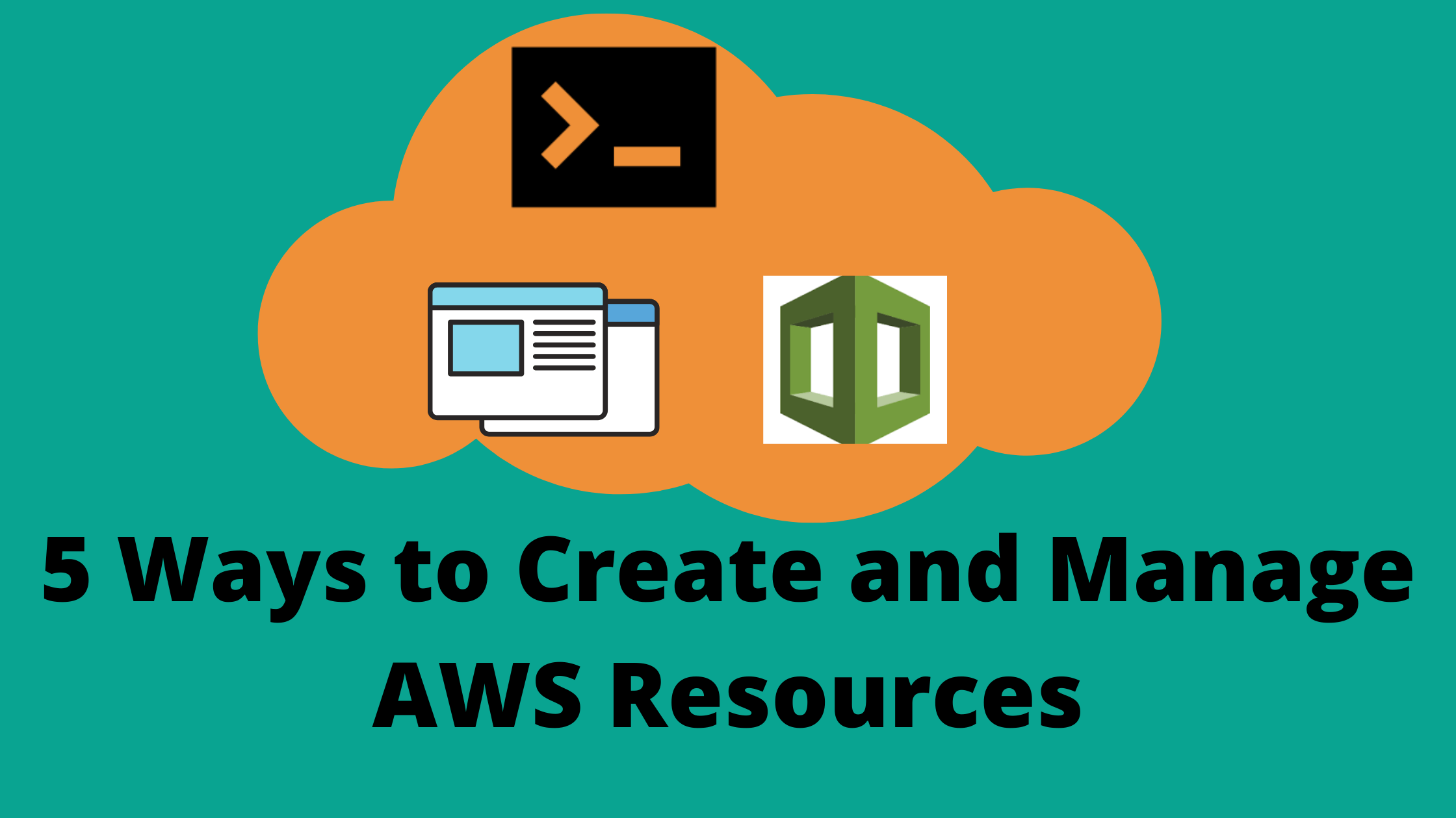 ways to create and manage aws resources