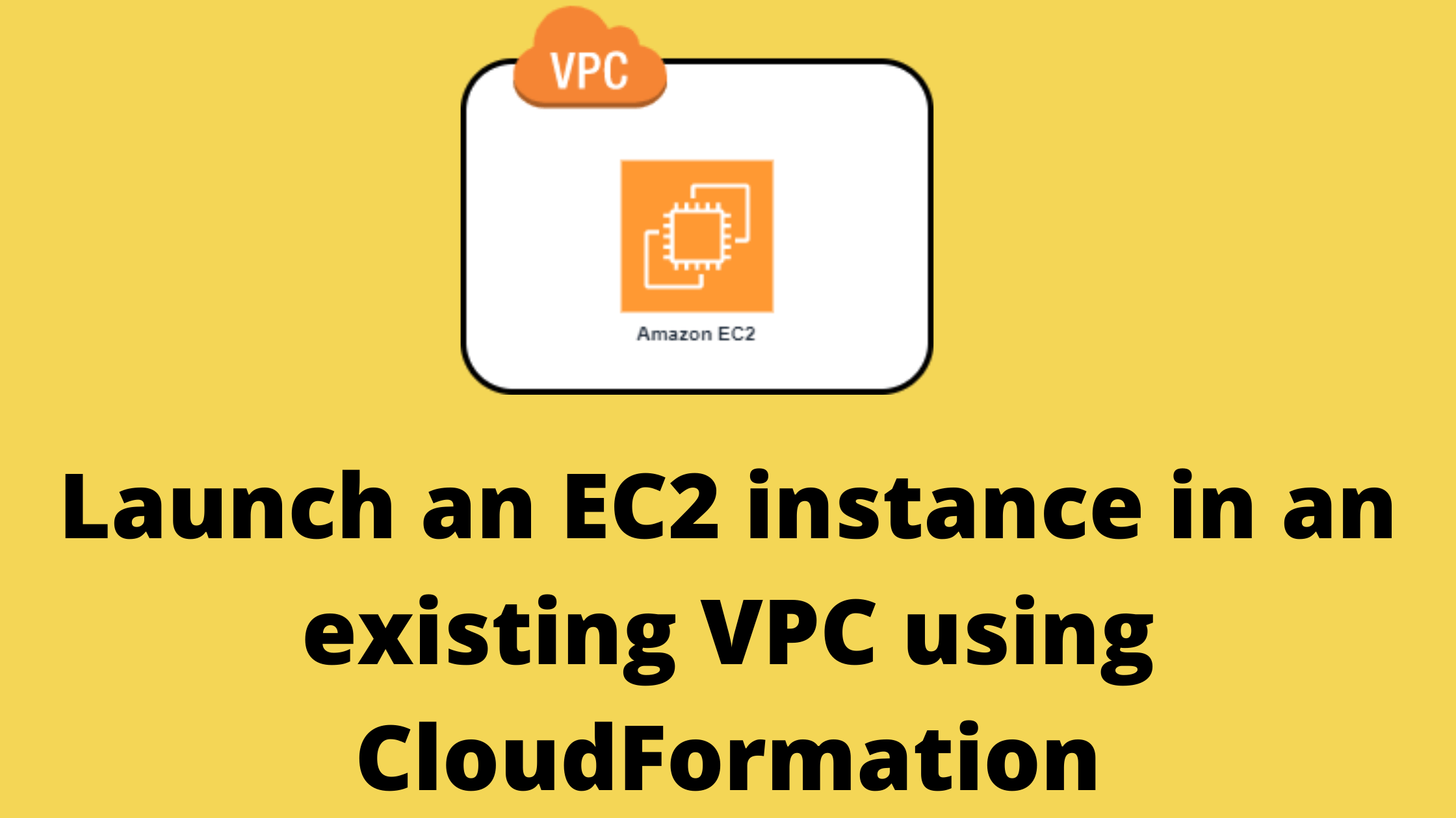 How to launch an EC2 instance in an existing VPC using CloudFormation