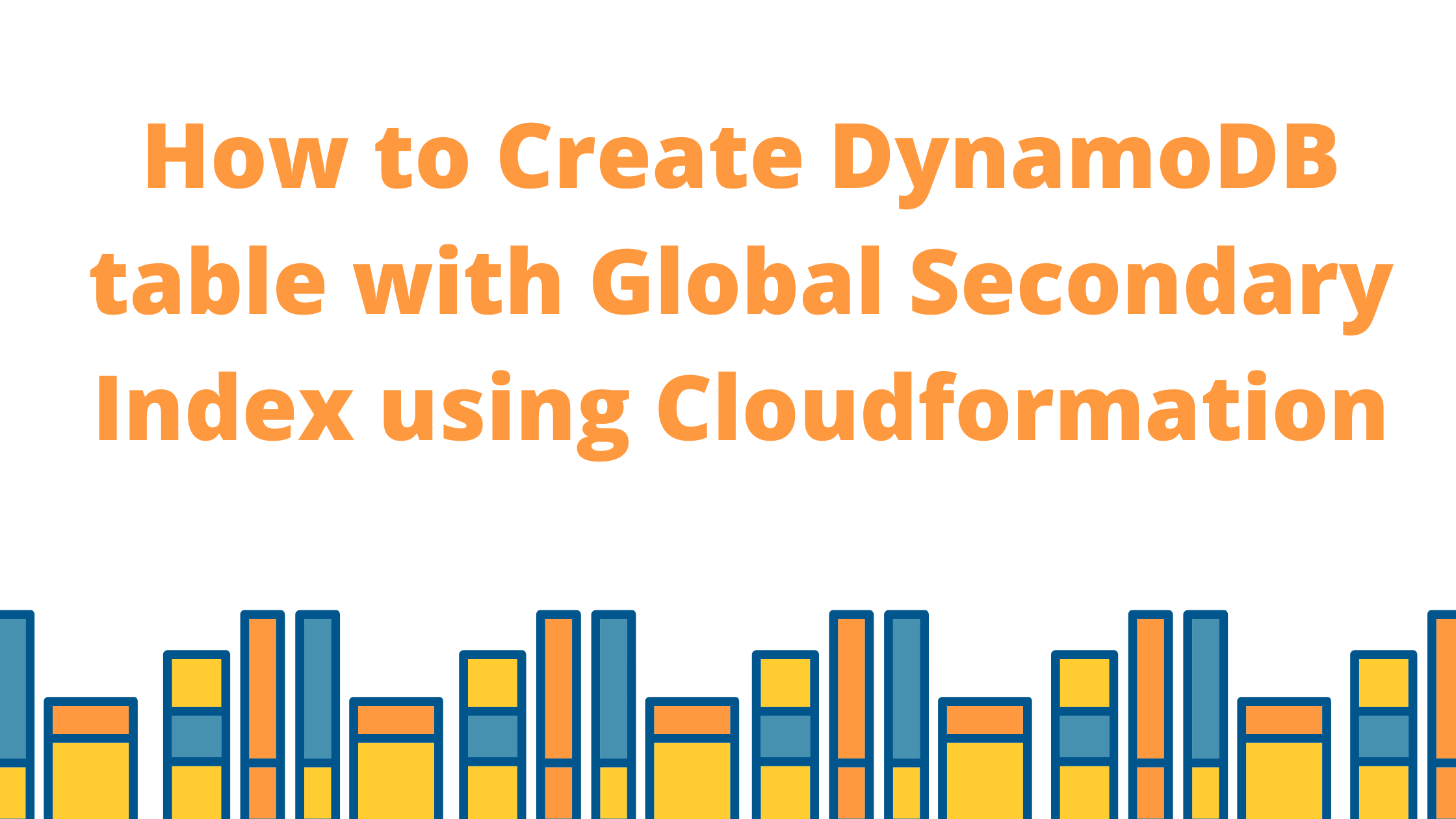 How to Create DynamoDB table with Global Secondary Index using Cloudformation