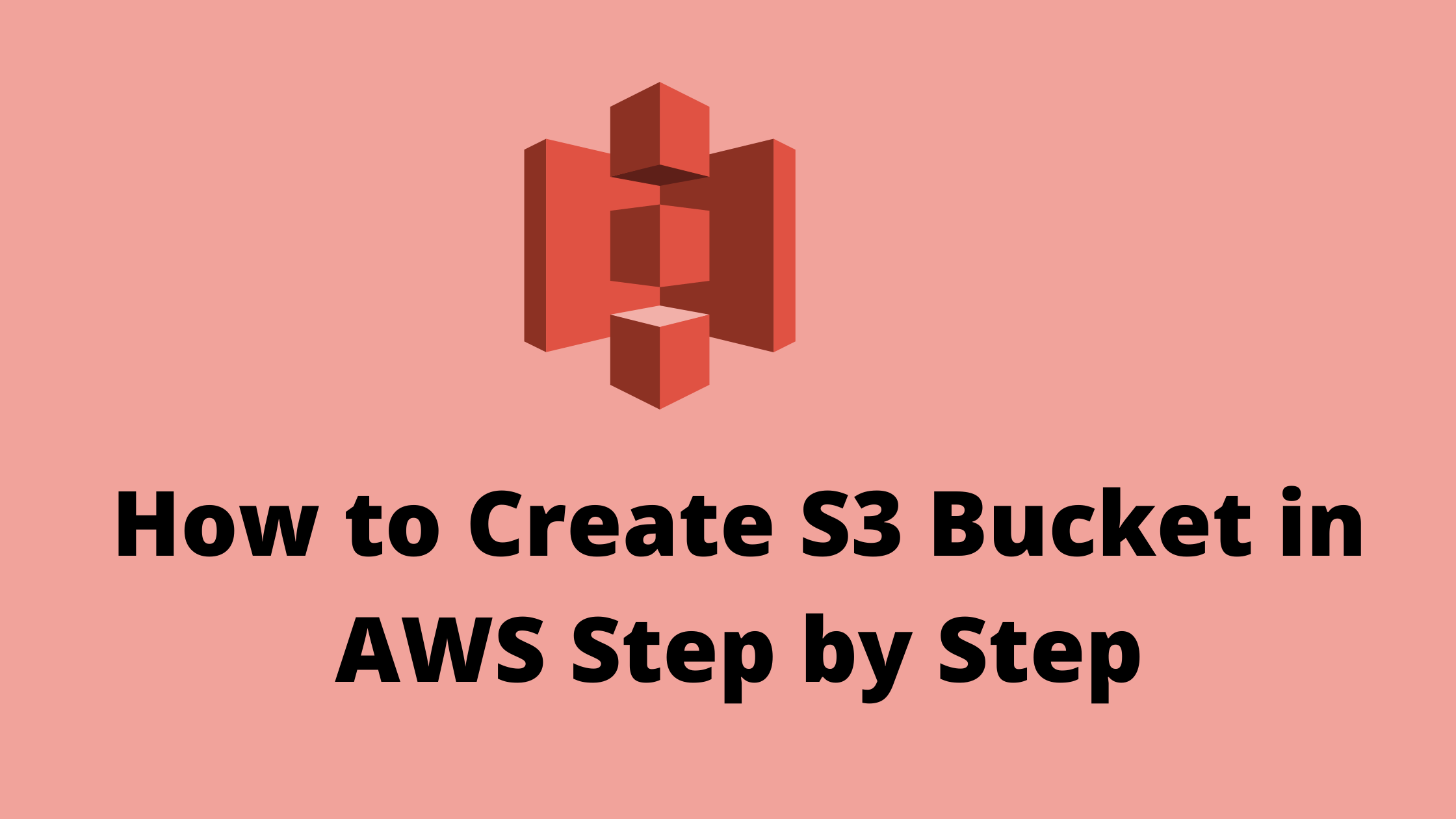 How to Create S3 Bucket in AWS Step by Step
