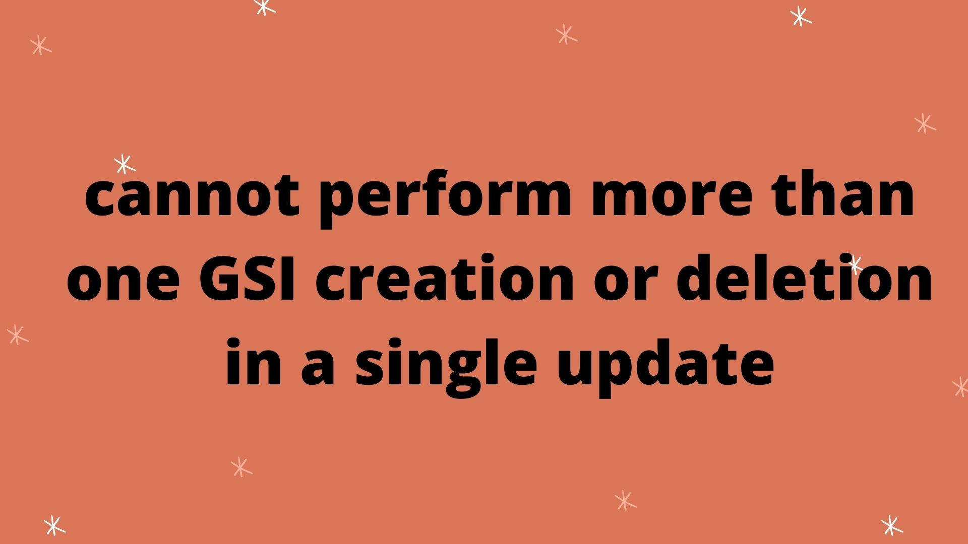 cannot perform more than one GSI creation or deletion in a single update