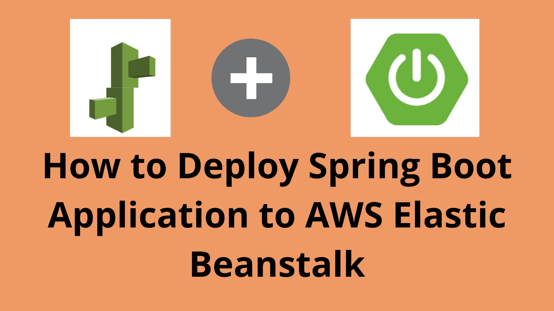 How to Deploy Spring Boot Application to AWS Elastic Beanstalk