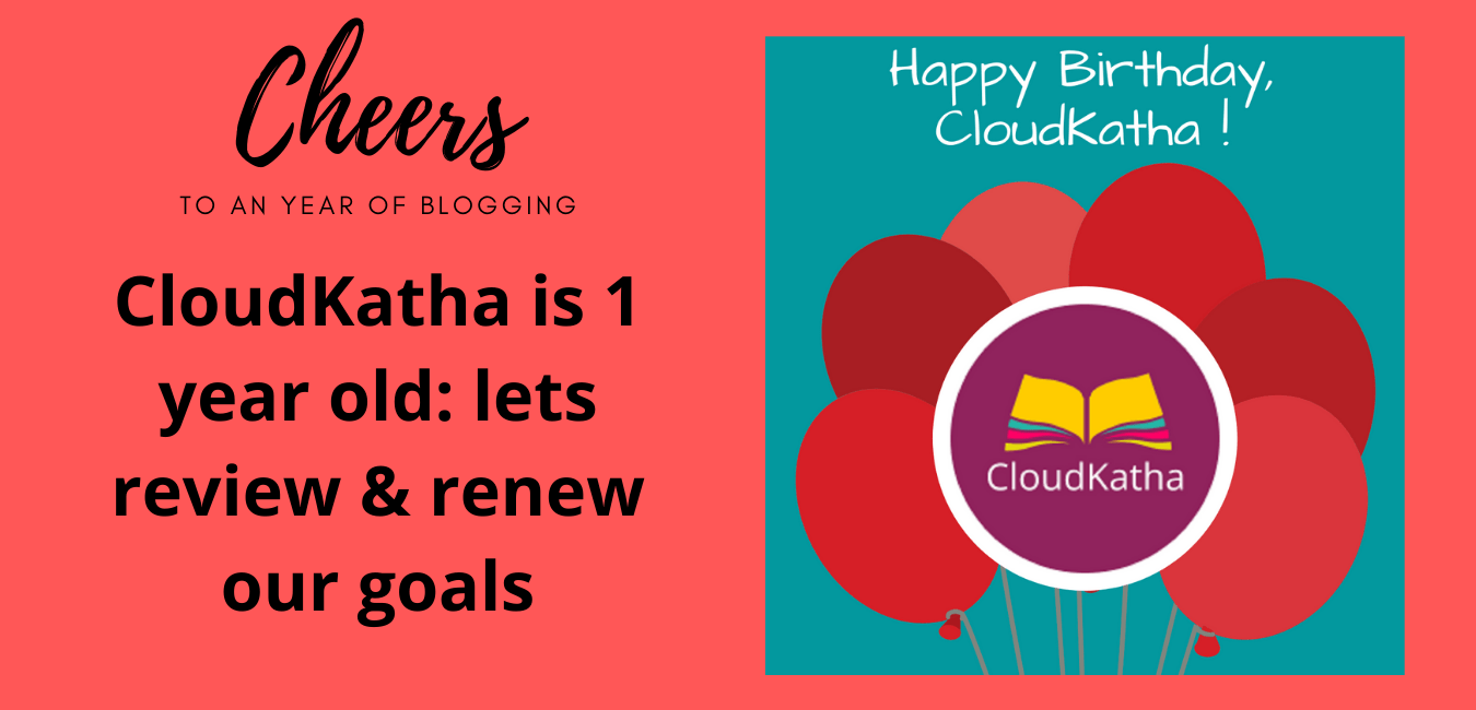 CloudKatha is 1 year old lets review & renew our goals