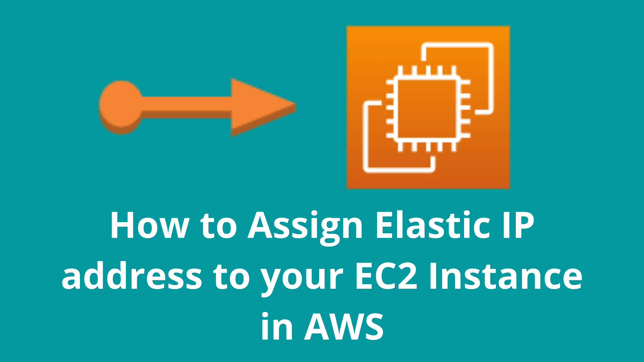 How to Assign Elastic IP address to your EC2 Instance in AWS