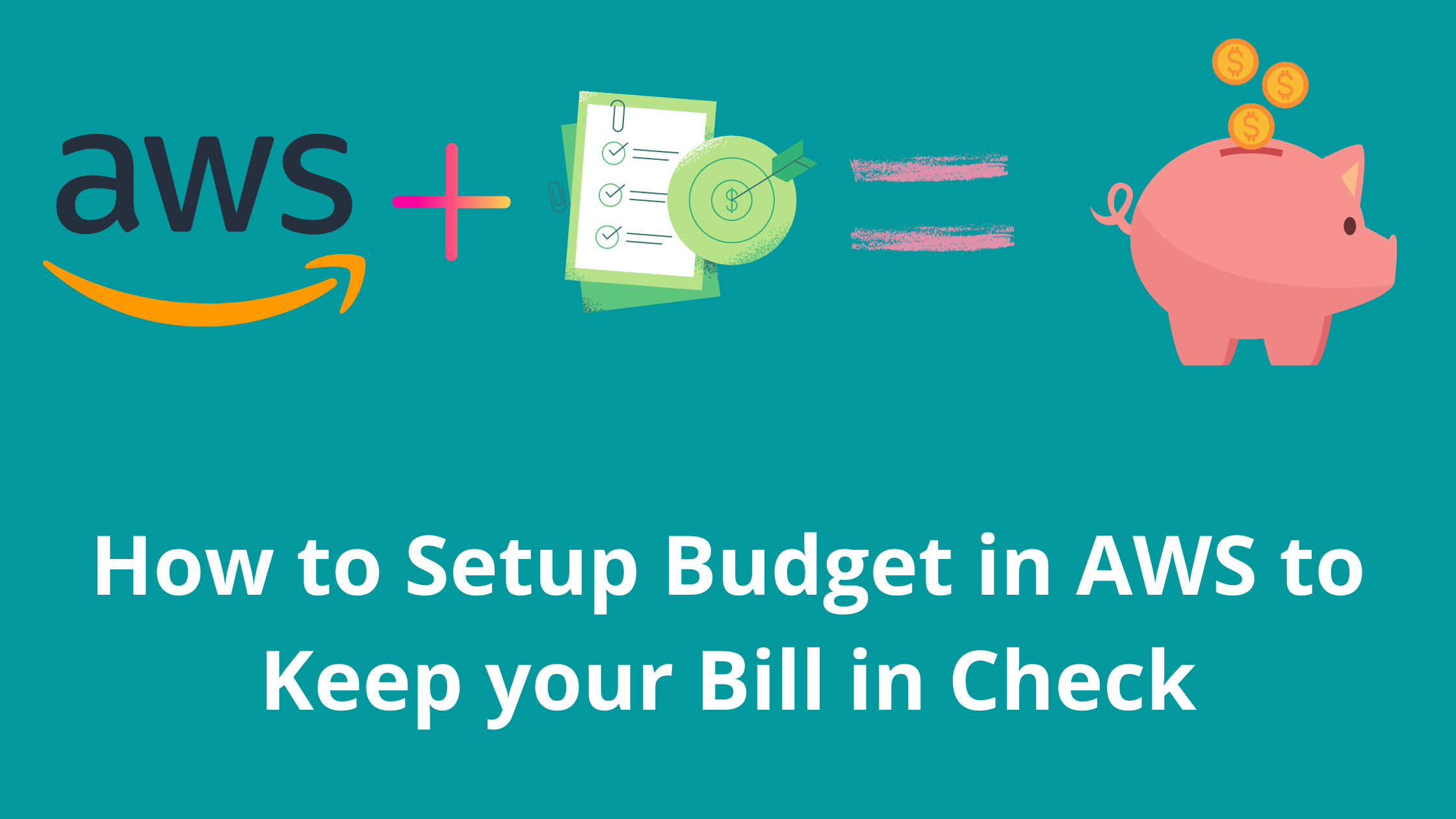 How to Setup Budget in AWS to Keep your Bill in Check